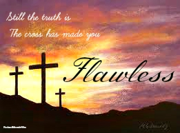 9.18.15 The Cross Has Made You Flawless