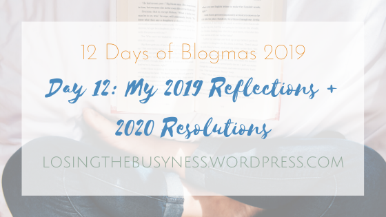 My 2019 Reflections + 2020 Resolutions